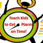 Teach Kids to Get Places on Time!