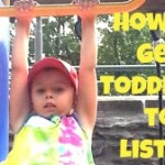 7 Secrets to Get Toddlers to Listen