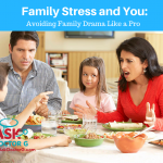 Family Stress and You: How to Handle the Drama Like a Pro