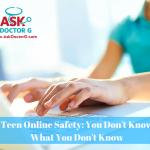 Teen Online Safety: You Don't Know What You Don't Know