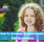 How to Handle Embarrassing Questions from Kids (With One Easy Trick)