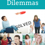 5 Parenting Dilemmas SOLVED