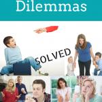 5 Parenting Dilemmas SOLVED