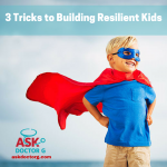 3 Ways to Build Resilient Kids