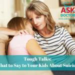 Tough Talks: What to Say to Your Kids About Suicide