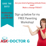 Need some parenting Advice? Join My Free Parenting Workshop July 6!
