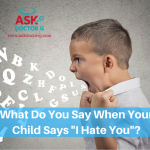 "What Do You Do When Your Kid Says ""I Hate You""?"