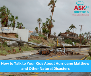 How to Talk to Your Kids About Hurricane Matthew and Other Natural Disasters