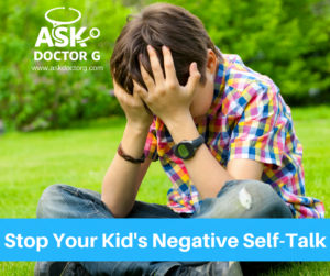 Stop Your Kid's Negative Self-Talk
