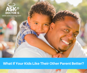 What If Your Kids Like Their Other Parent Better?
