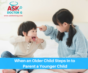 What To Do When an Older Child Steps in to Parent a Younger Child